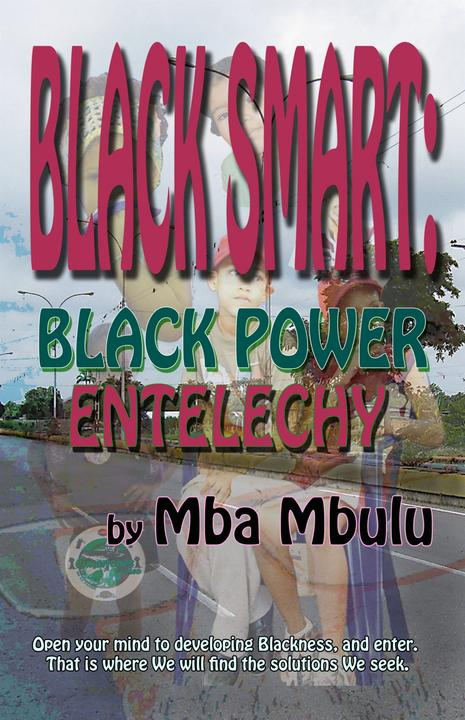 Black Smart: Black Power Entelechy