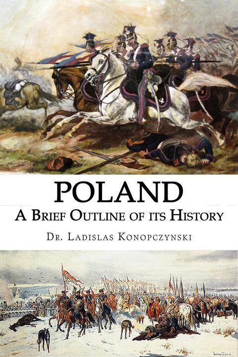Poland: A Brief Outline of its History