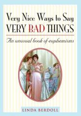 Very Nice Ways to Say Very Bad Things