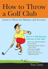 How to Throw a Golf Club