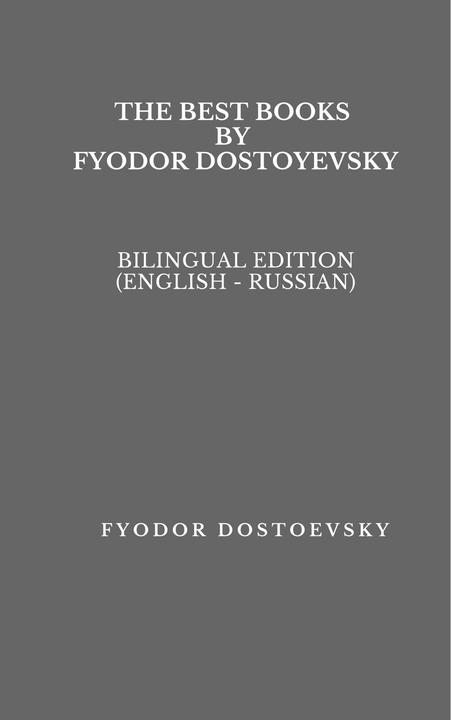 The Best Books by Fyodor Dostoyevsky: Bilingual Edition (English - Russian)