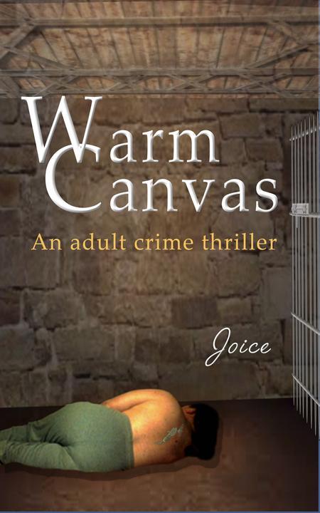 Warm Canvas: An adult crime thriller