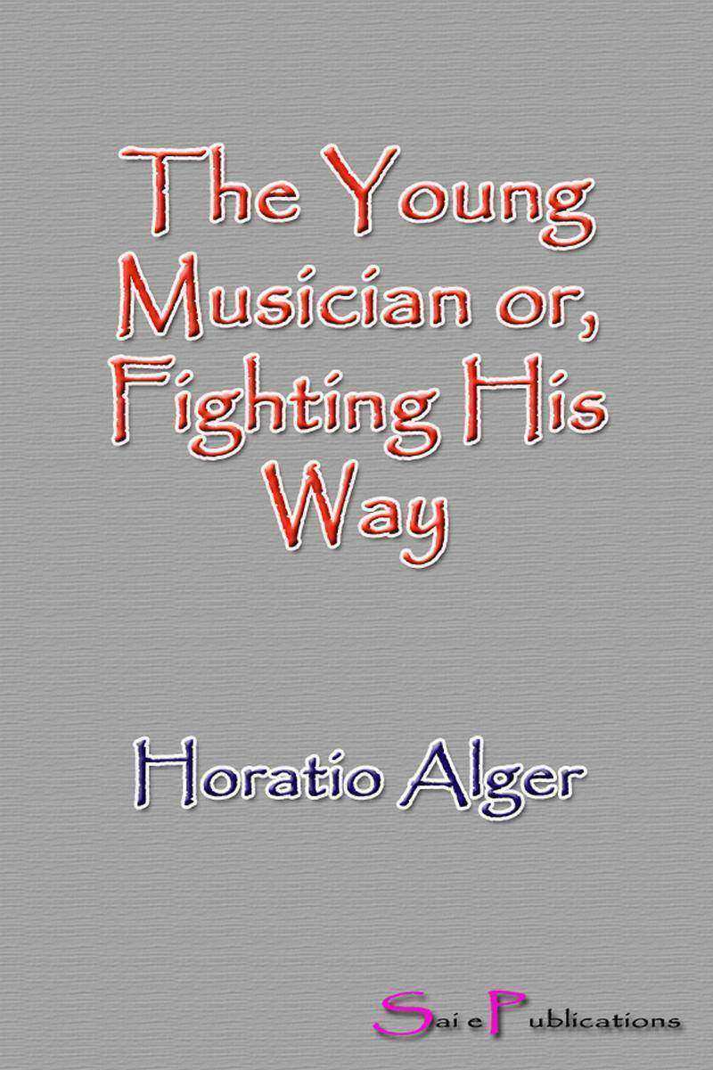 The Young Musician or, Fighting His Way