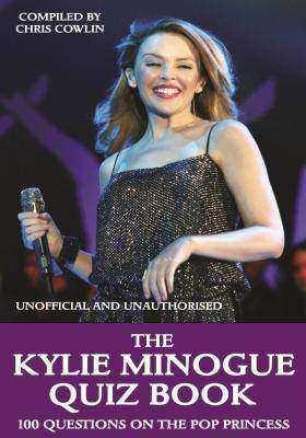 Kylie Minogue Quiz Book