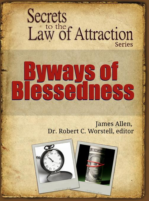 Byways of Blessedness: Secrets to the Law of Attraction Series