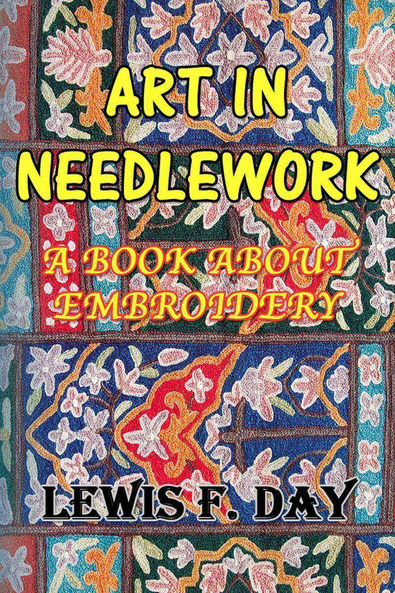 Art in Needlework: A Book About Embroidery