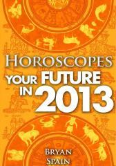 Horoscopes - Your Future in 2013