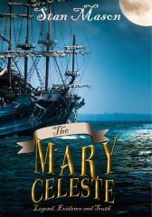 Mary Celeste - Legend, Evidence and Truth