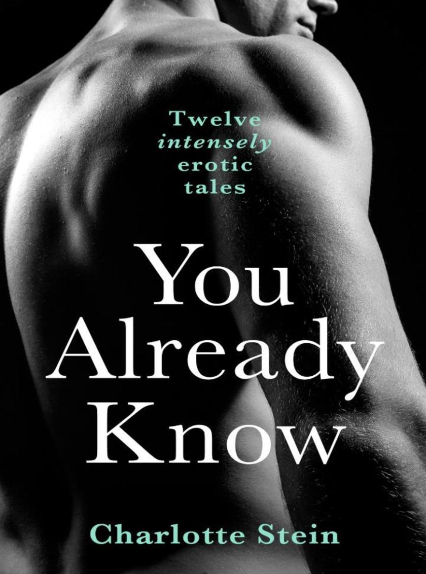 You Already Know:Twelve Erotic Stories