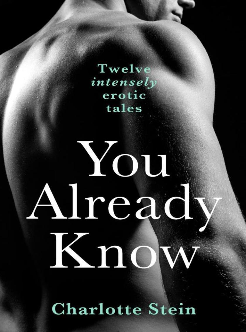 You Already Know:Twelve Erotic Stories