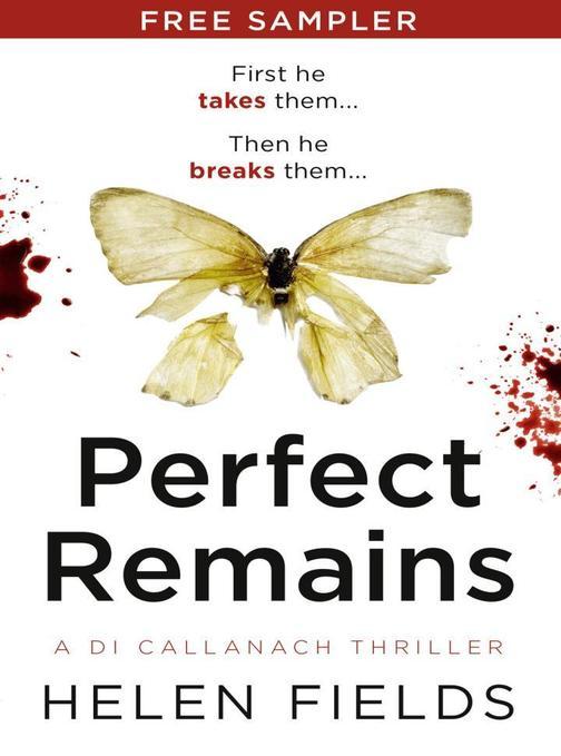 Perfect Remains (free sampler) (A DI Callanach Thriller)