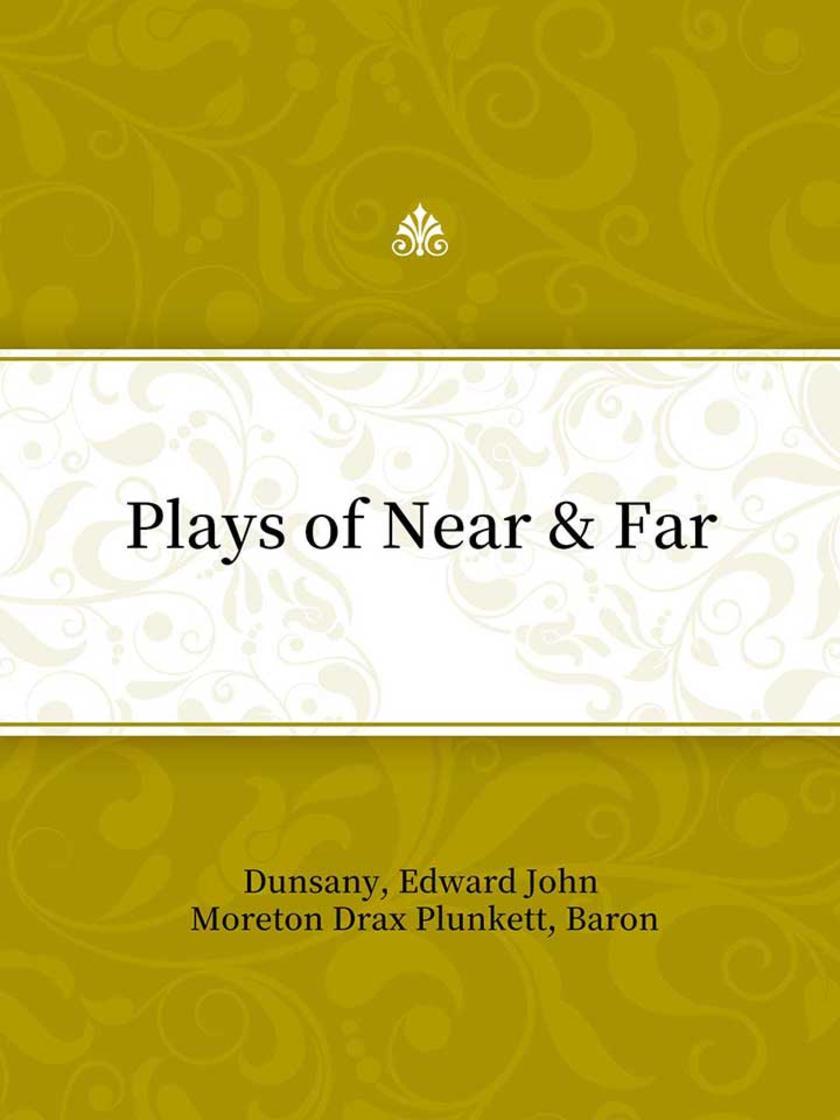 Plays of Near & Far