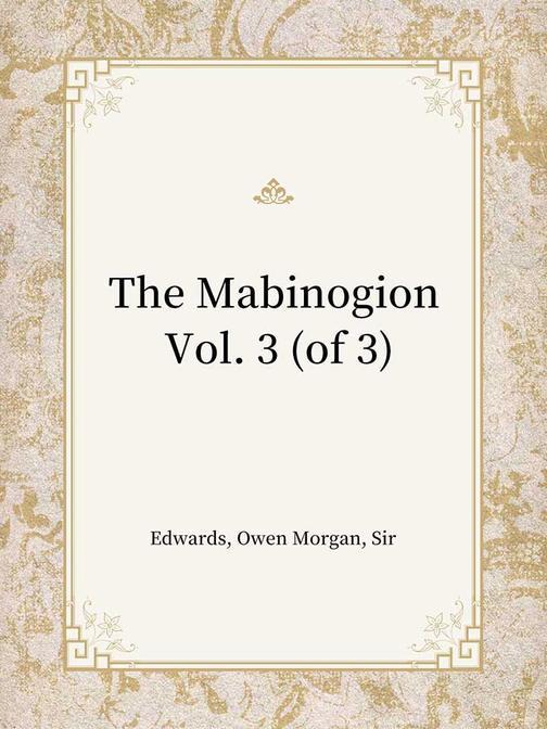 The Mabinogion Vol. 3 (of 3)