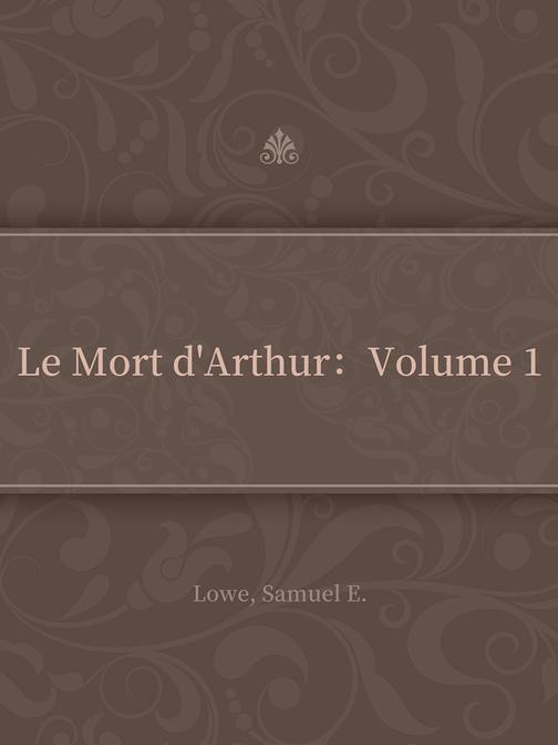 Le Mort d'Arthur:Volume 1