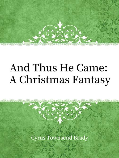 And Thus He Came: A Christmas Fantasy