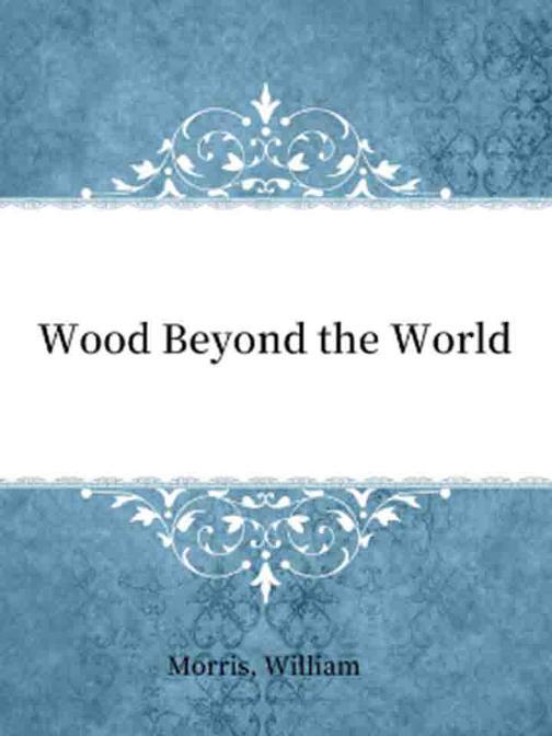 Wood Beyond the World