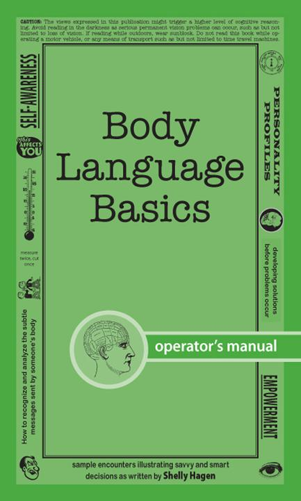 Body Language Basics:How to analyze and recognize the subtle messages sent by so