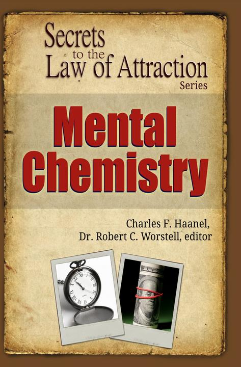 Mental Chemistry: Secrets to the Law of Attraction