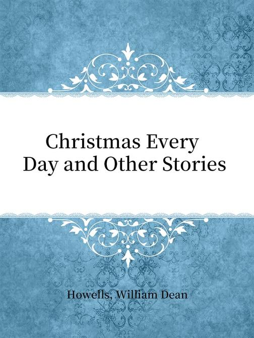 Christmas Every Day and Other Stories