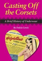 Casting off the Corsets : A Brief History of Underwear