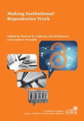 Making Institutional Repositories Work