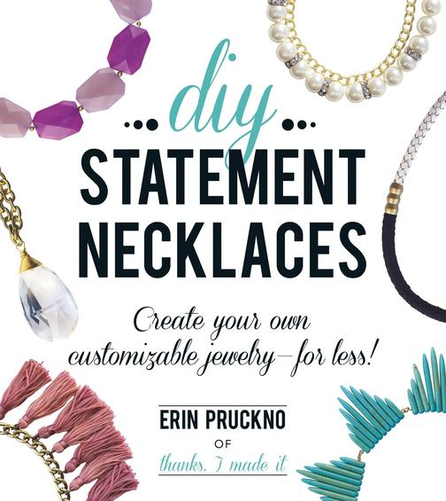 DIY Statement Necklaces:Create Your Own Customizable Jewelry--For Less!