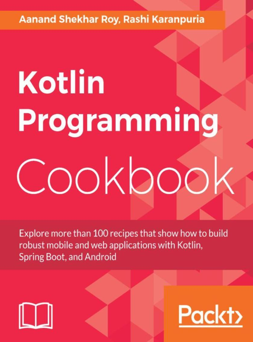 Kotlin Programming Cookbook