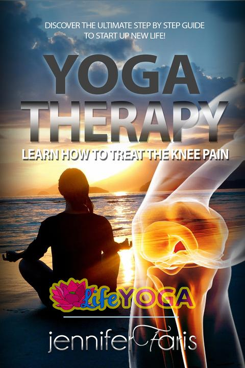Yoga Therapy: Learn How to Treat the Knee Pain