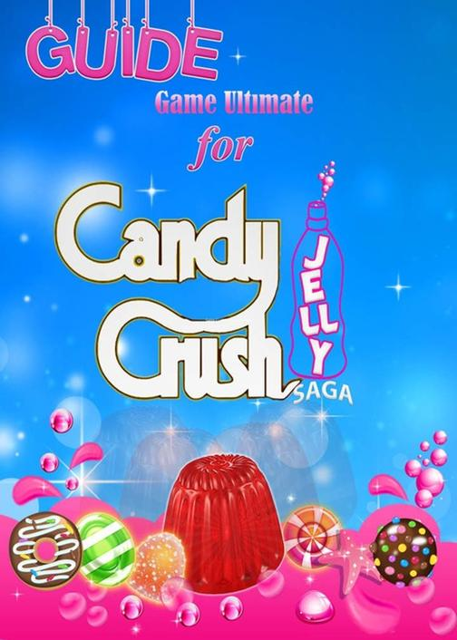 Candy Crush Jelly Saga Tips, Cheats and Strategies