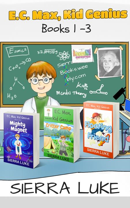 E.C. Max, Kid Genius Books 1-3: Critter Camp | Mighty Magnet | Floating Friend