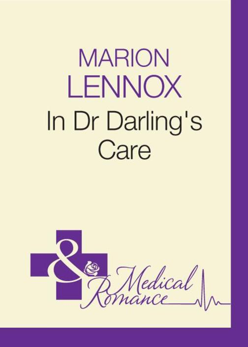 In Dr Darling's Care (Mills & Boon Medical)