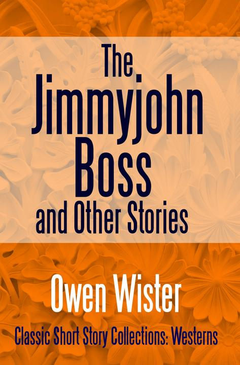 The Jimmyjohn Boss, and Other Stories