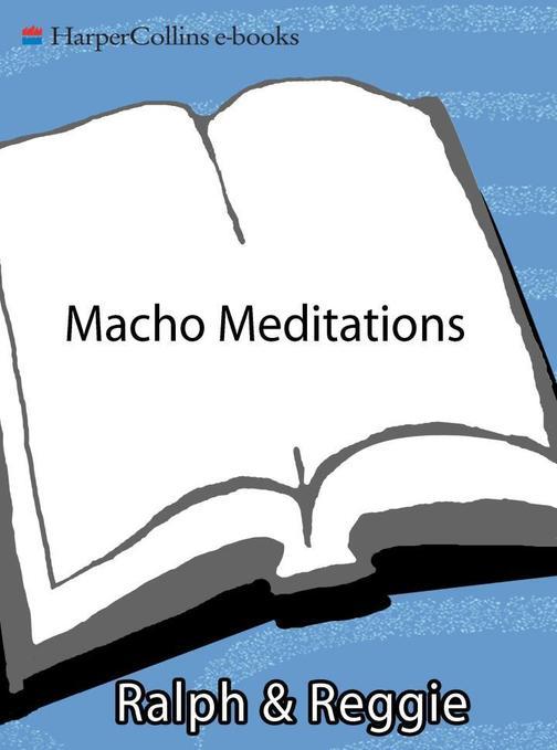 Macho Meditations