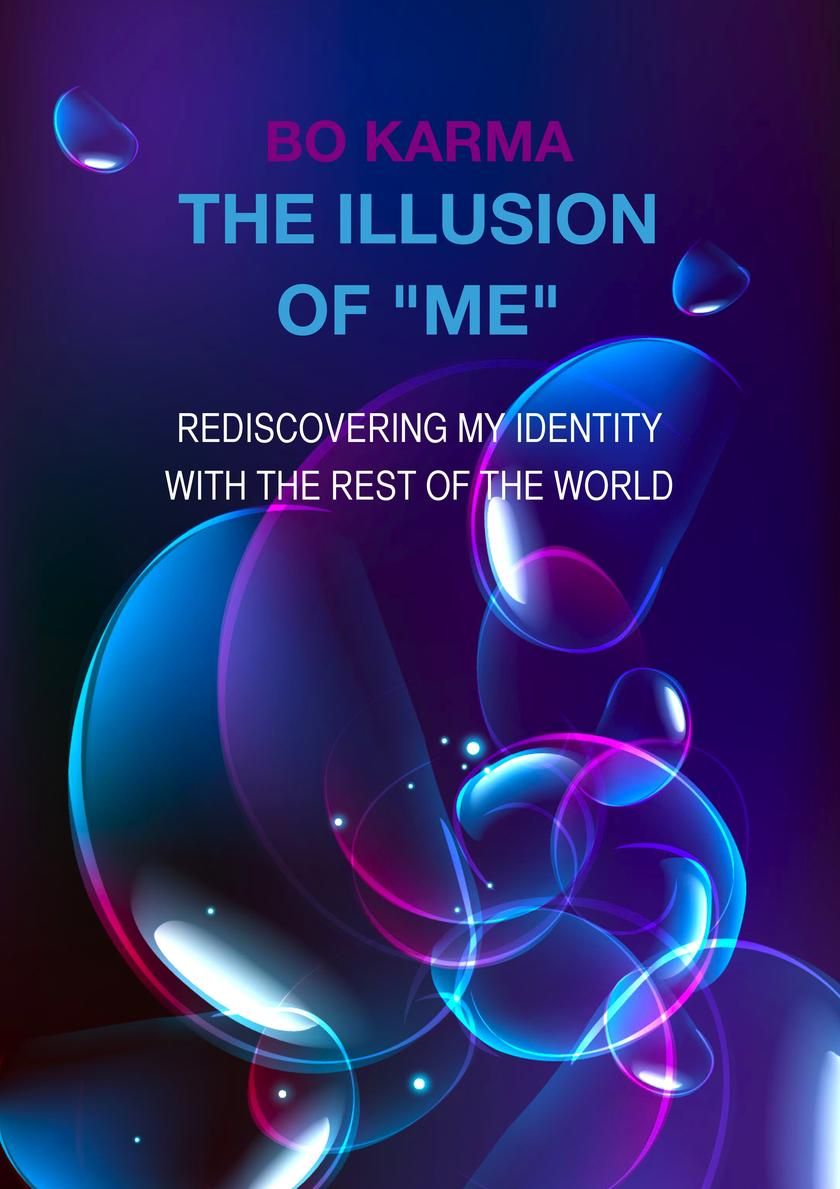 "The Illusion of ""Me"": Rediscovering my identity with the rest of the world"