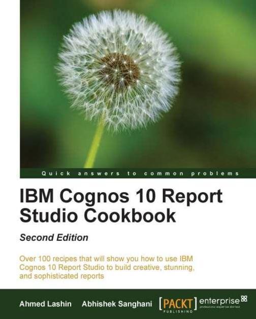 IBM Cognos 10 Report Studio Cookbook, Second Edition