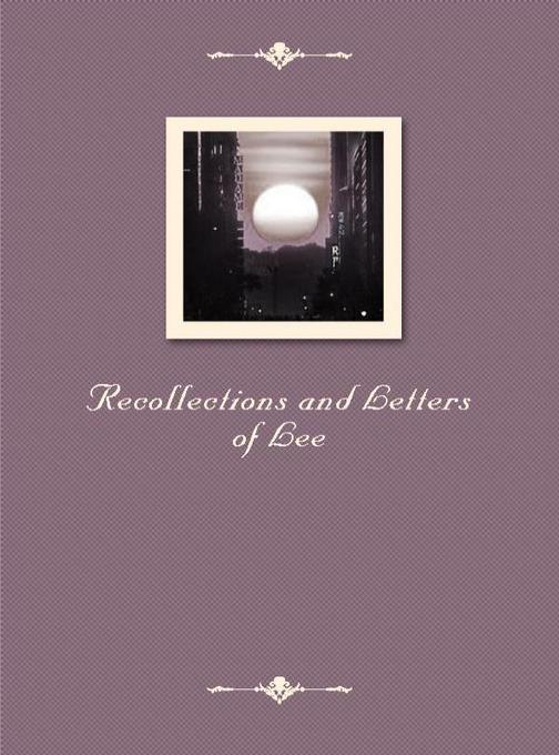 Recollections and Letters of Lee