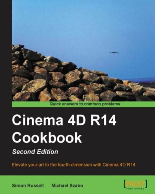 Cinema 4D R14 Cookbook