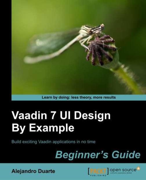 Vaadin 7 UI Design By Example: Beginner's Guide