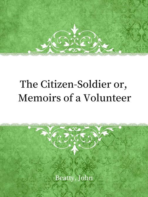 The Citizen-Soldier or, Memoirs of a Volunteer