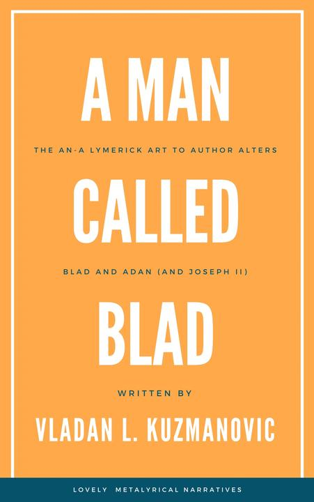A Man Called Blad: An-a Lymerick art to author alters Blad and Adan (and  Joseph