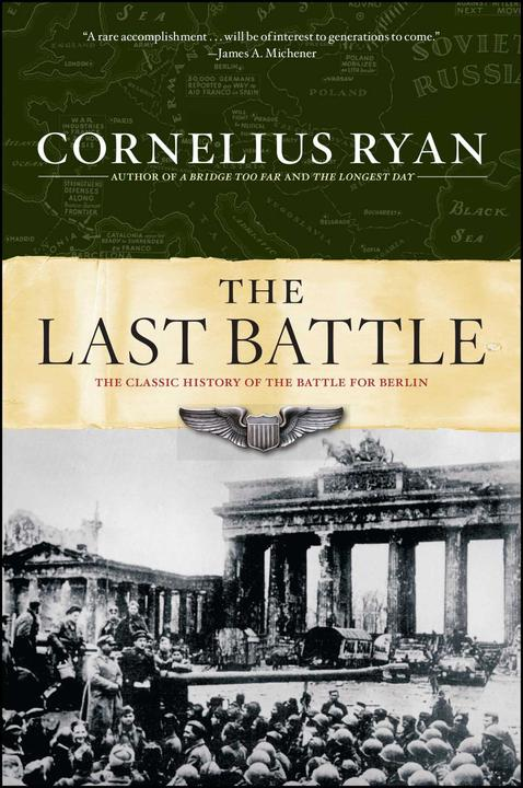 The Last Battle:The Classic History of the Battle for Berlin