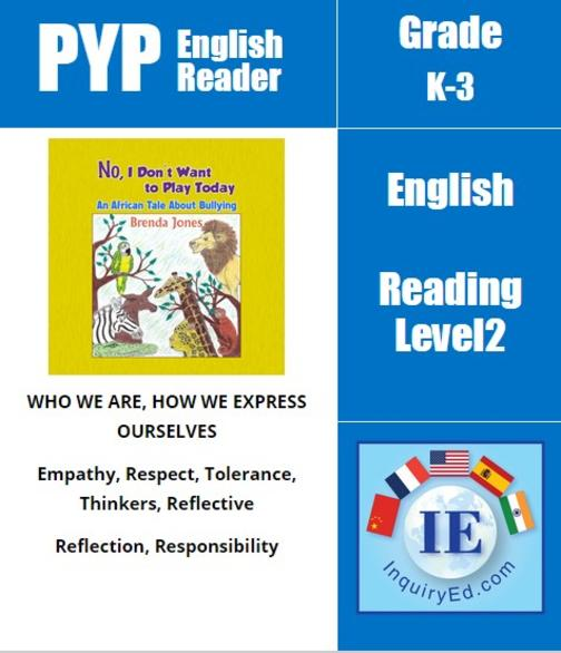 PYP: Reader-2-Kindness, Tolerance, & Friendship. No, I Don't Want to Play Today