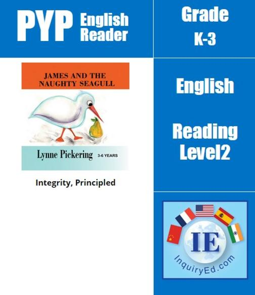 PYP: Reader-2- Animale Tale about Telling the Truth James and the Naughty Seagul