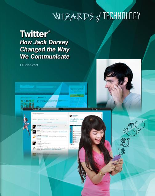 Twitter?:How Jack Dorsey Changed the Way We Communicate