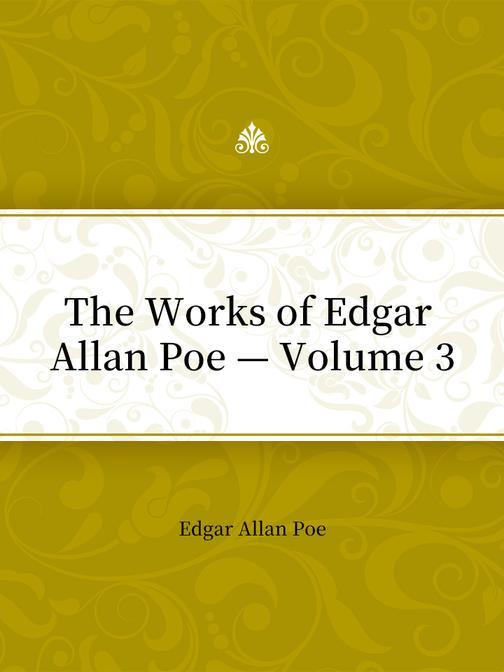 The Works of Edgar Allan Poe — Volume 3