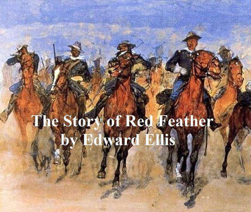The Story of Red Feather, A Tale of the American Frontier