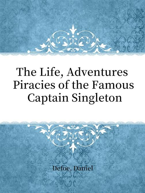 The Life, Adventures Piracies of the Famous Captain Singleton