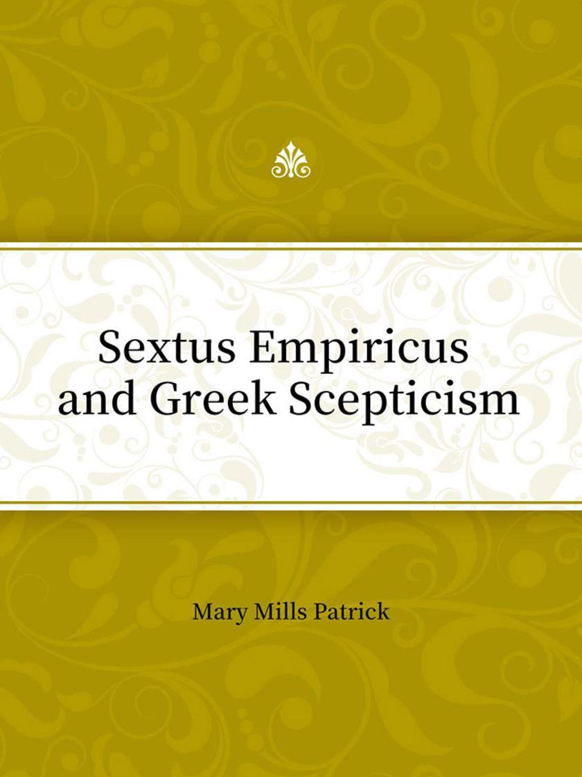 Sextus Empiricus and Greek Scepticism