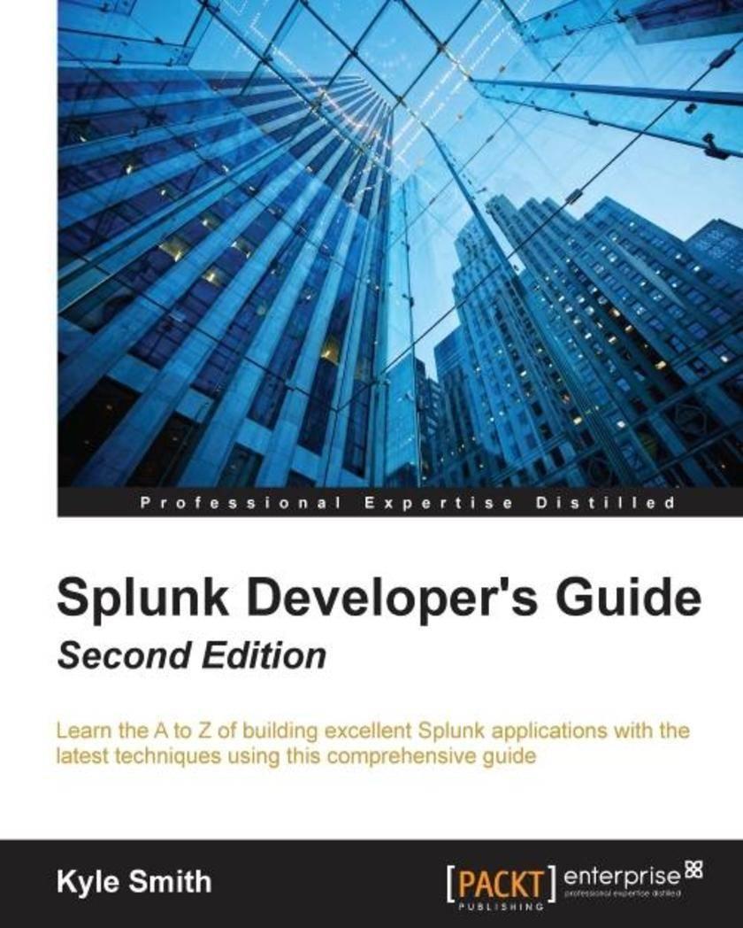 Splunk Developer's Guide - Second Edition