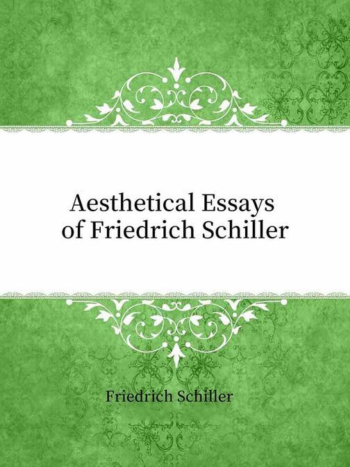 Aesthetical Essays of Friedrich Schiller